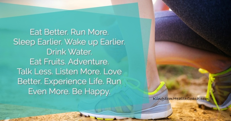 Eat better run more be happy