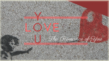 The Romance of YOU