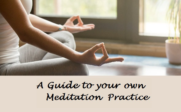 A Guide for your own Meditation Practice
