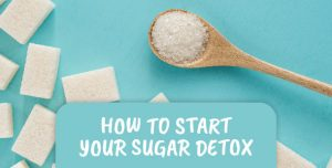 How to start your sugar detox