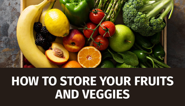 How to Store Vegetables and Fruits