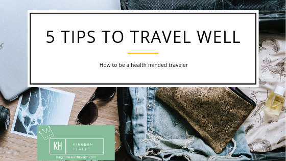 5 tips to Travel WELL